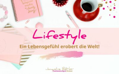 Lifestyle – ein Lebensgefühl erobert die Welt