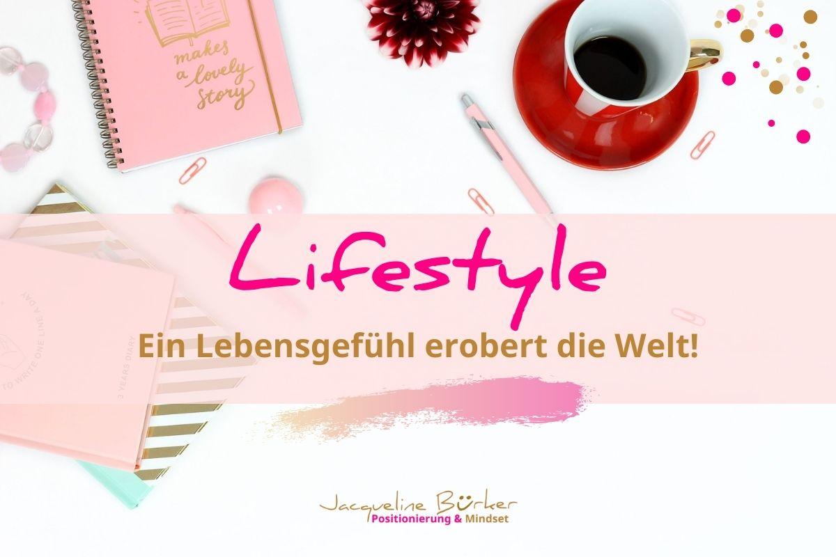 Lifestyle ein Lebensgefühl erobert die Welt Jacqueline Bürker