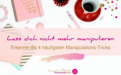 Lass dich nicht mehr manipulieren: Erkenne die 4 häufigsten Manipulationstricks