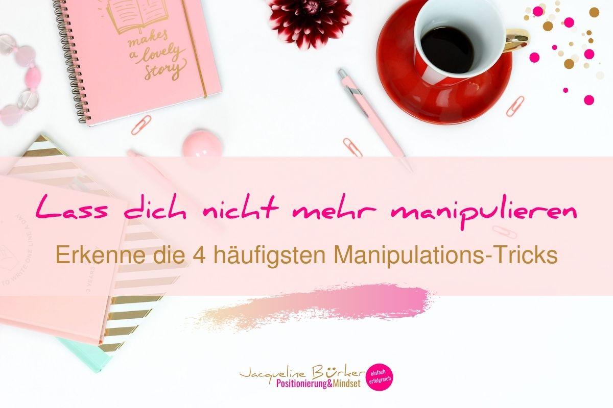 Lass dich nicht mehr manipulieren Jacqueline Bürker