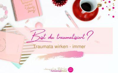 Bist du traumatisiert?