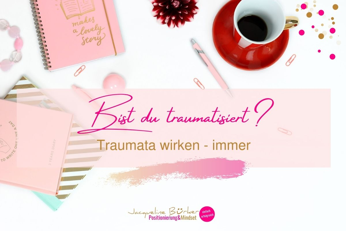 Jacqueline Bürker Blog Bist du traumatisiert