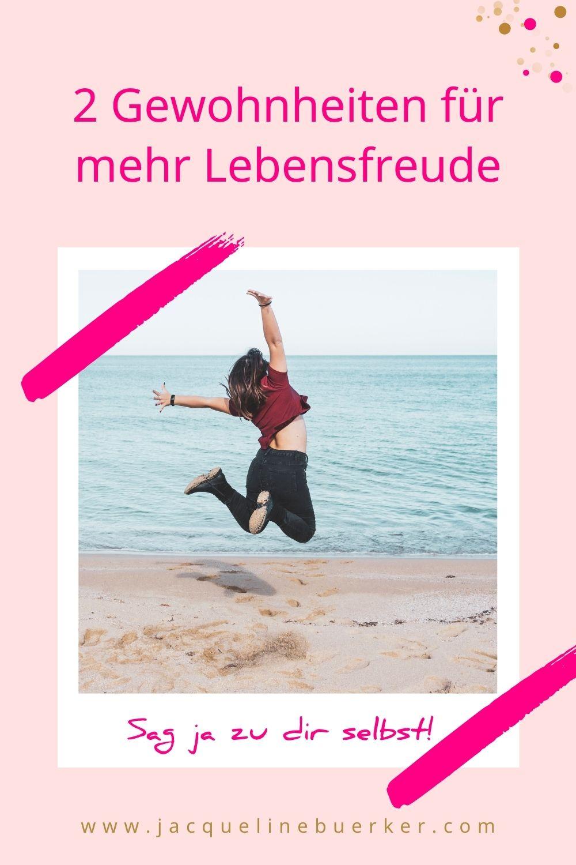 Zwei Gewohnheiten für mehr Lebensfreude Jacqueline Bürker Blog
